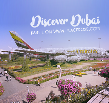 Discover Dubai Part 2 on Lilac Prose Miracle Garden